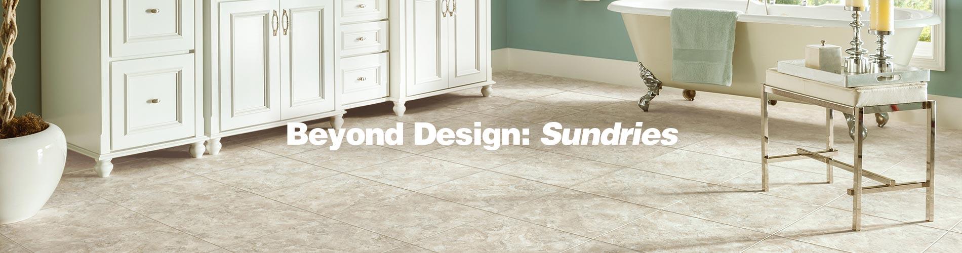Beyond Design: Sundries